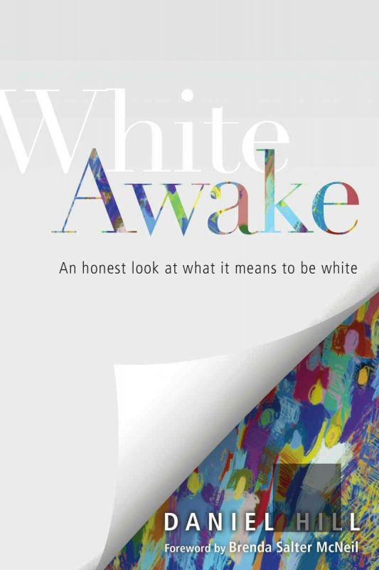 White Awake by Chicago pastor Daniel Hill
