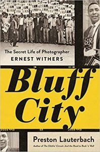 Bluff City: The Secret Life of Photographer Ernest Withers by Preston Lauterbach