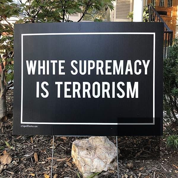 White Supremacy is Terrorism